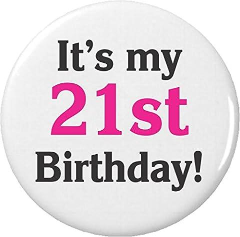 "It's my 21st Birthday! 2.25"" Large Button Pin Twenty One First Black & Pink (1st Birthday Girl Pin)"
