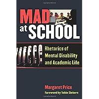 Mad at School: Rhetorics of Mental Disability and Academic Life