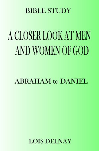 Read Online A Closer Look At Men And Women Of God: Bible Study Lessons pdf epub