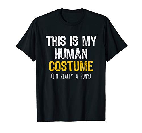 This Is My Human Costume Pony Halloween Lazy Easy T-Shirt