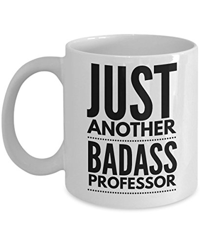 Just Another Badass Professor Mug - Cool Coffee Cup