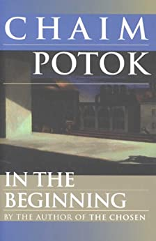 In the Beginning by [Potok, Chaim]