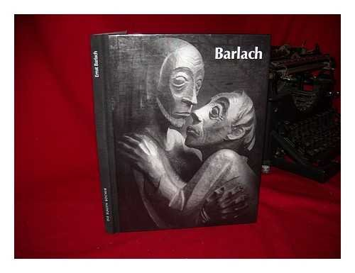 Ernst Barlach:  Life in Work:  Sculpture, Drawings and Graphics;  Dramas, Prose Works and Letters in Translation - Mercy Sculpture
