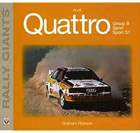 Audi Quattro (Rally Giants): Amazon.es: Robson, Graham: Libros en idiomas extranjeros