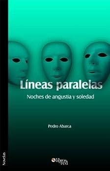 Líneas paralelas. Noches de angustia y soledad by [Abarca, Pedro]