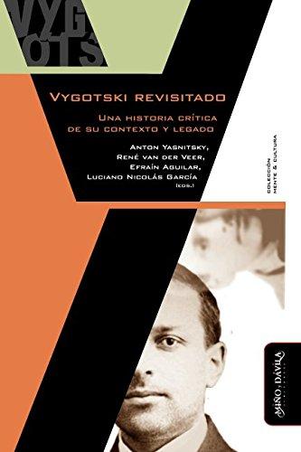 Vygotski revisitado: Una historia crtica de su contexto y legado (Spanish Edition)