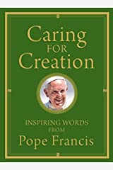 Caring for Creation: Inspiring Words from Pope Francis Hardcover