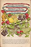 Revolutionizing French Cooking, Roy A. De Groot, 0070162409