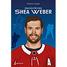 Raconte-moi Shea Weber (French Edition)