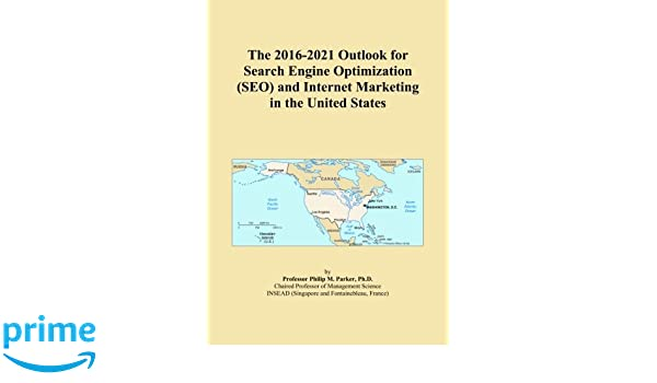 The 2016-2021 Outlook for Search Engine Optimization (SEO ...
