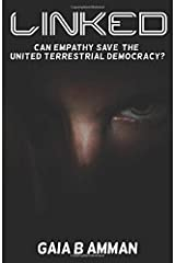 Linked: Can Empathy Save the United Terrestrial Democracy? Paperback