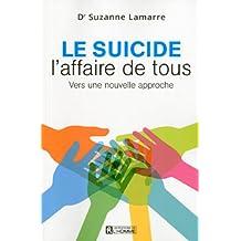 Le suicide, l'affaire de tous: Vers une nouvelle approche