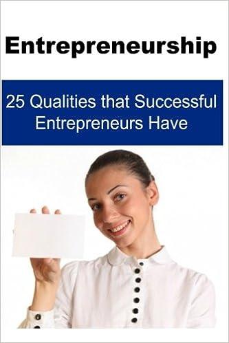 entrepreneurship 25 qualities that successful entrepreneurs have entrepreneurship entrepreneurship book entrepreneurship tips entrepreneur