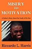 Misery to Motivation, Riccardo L. Harris, 0615692273