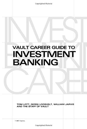 amazon com vault career guide to investment banking vault career rh amazon com vault career guide to investment banking by tom lott vault career guide to investment banking download