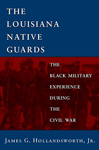 Native Guard - The Louisiana Native Guards: The Black Military Experience During the Civil War