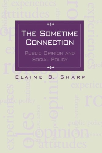 The Sometime Connection: Public Opinion and Social Policy (SUNY series in Urban Public Policy)