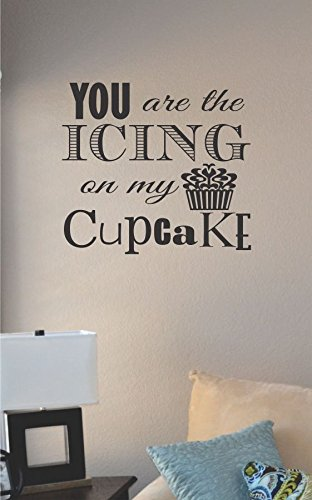 You Are the Icing on My Cupcake Vinyl Wall Decal - Cupcake Stickers Wall