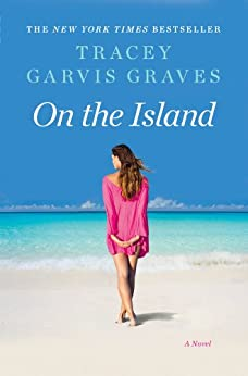 On the Island: A Novel by [Graves, Tracey Garvis]
