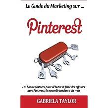 Le Guide Du Marketing Sur Pinterest