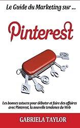 Le Guide Du Marketing Sur Pinterest (French Edition)