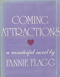 Coming Attractions: A Wonderful Novel by Flagg, Fannie (1981) Hardcover