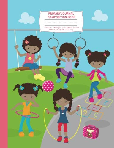 Search : Primary Journal Composition Book: Draw and Write Notebook - African American Recess Girls - Grades K-2 Journal, Story Journal w/ Picture Space for ... Journal (Girls at Recess Series) (Volume 3)