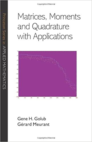 Matrices, moments, and quadrature with applications