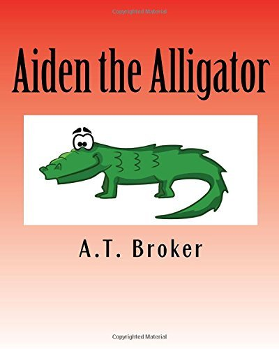 By A T Broker Aiden The Alligator  An Interactive Learning Book  Lrg   Paperback