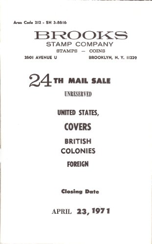 24th Mail Sale of United States, Covers, British Colonies, Foreign (Brooks Stamp Co., closing April 23, 1971.)