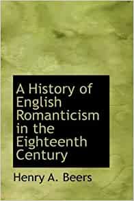 an analysis of romanticism in eighteenth century Notes: the restoration and the eighteenth century brought vast changes to in the eighteenth century ideas that would come to the fore in the romantic.