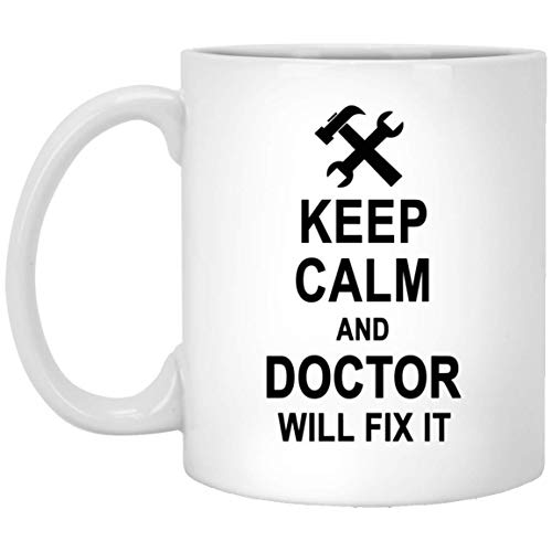 Keep Calm And Doctor Will Fix It Coffee Mug Personalized - Anniversary Birthday Gag Gifts for Doctor Men Women - Halloween Christmas Gift Ceramic Mug Tea Cup White 11 Oz]()