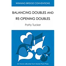 Balancing Doubles and Re-opening Doubles: Winning Bridge Convention Series eBooklet (Winning Bridge Convention Series, Competitive Doubles Book 4)