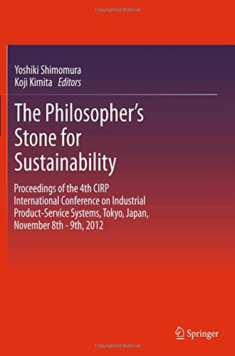The Philosopher's Stone for Sustainability: Proceedings of the 4th CIRP International Conference on Industrial Product-S
