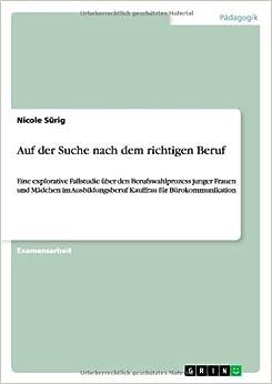 Auf Der Suche Nach Dem Richtigen Beruf (German Edition) by S. Rig Nicole Surig Nicole (2013-08-29)