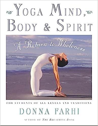 Yoga Mind Body and Spirit by Donna Farhi