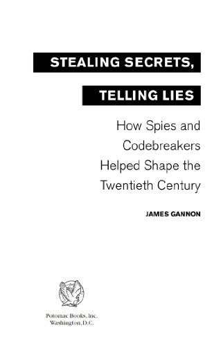 Stealing Secrets, Telling Lies: How Spies and Codebreakers Helped Shape the Twentieth (Spy Shapes)