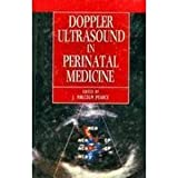 Doppler Ultrasound in Perinatal Medicine, , 0192620193