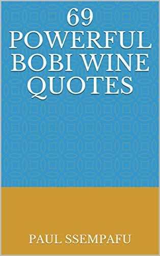 powerful bobi wine quotes kindle edition by paul ssempafu