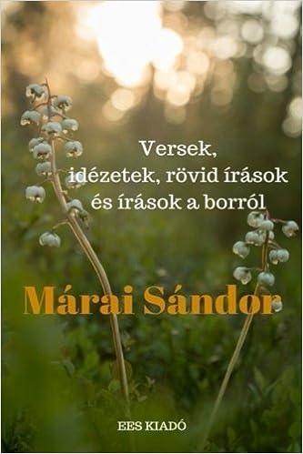 rövid versek idézetek Marai Sandor, : Versek, idezetek es rovid irasok: Amazon.co.uk