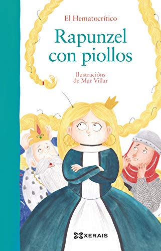 Rapunzel con piollos (Infantil E Xuvenil - Pequeno Merlín - Albums) por El Hematocrítico,Mar Villar,Anaír Rodríguez