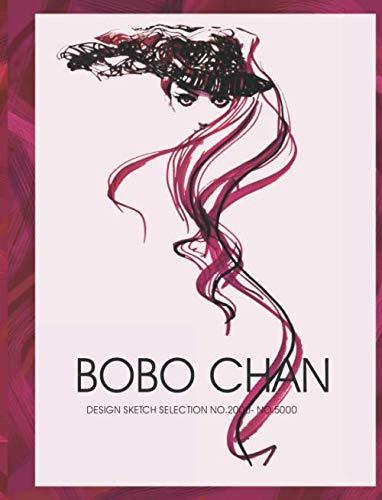 Bobo Chan Design Sketch Selection No 2000 No 5000 Edition 1 Training For Fashion Designer Series Book 3 Chan Bobo Chan Bobo 9798629586197 Amazon Com Books