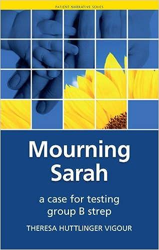 Descargar Libro Gratis Mourning Sarah: A Case For Testing For Group B Strep Infantiles PDF