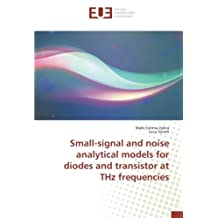 Small-signal and noise analytical models for diodes and transistor at THz frequencies