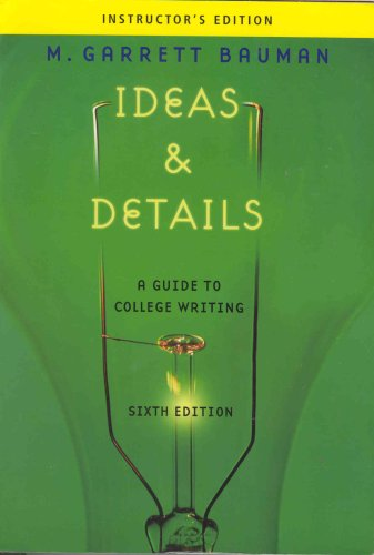 Ideas & Details a Guide to College Writing - Instructor's Editon.