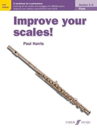Improve Your Scales! Flute, Grades 4-5: A Workbook for Examinations