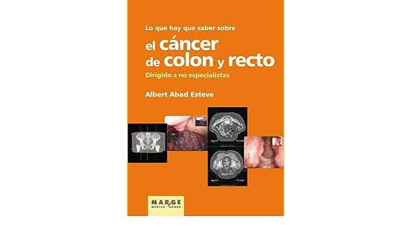 Lo que hay que saber sobre el cáncer de colon y recto (Spanish Edition) - Kindle edition by Albert Abad Esteve. Professional & Technical Kindle eBooks ...