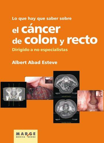 Lo que hay que saber sobre el cáncer de colon y recto (Spanish Edition)
