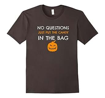Mens No Questions Just Put The Candy In The Bag T-Shirt Cute Fun 2XL Asphalt