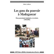 les gens du pouvoir À madagascar: État postcolonial, légitimités et territoire (1956-2002)